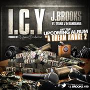 J.Brooks (@J_Brooks_419) - I.C.Y. ft Tyana J & Bandanna