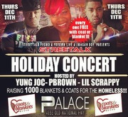 THURS 12/11 #StreettalkHolidayConcert @PALACE HOSTED BY YUNG JOC, PBROWN & LIL SCRAPPY FREE W/ADULT COAT OR BLANKET!!!