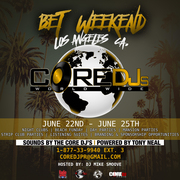 The Core DJ's BET Weekend Takeover IV in Los Angeles