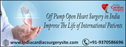 Off Pump Open Heart Surgery in India Improve The Life of International Patients