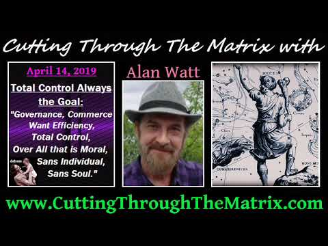 Alan Watt (April 14, 2019) Total Control Always the Goal
