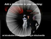 Add a dimension to your teaching: an introduction to language learning in Virtual Worlds