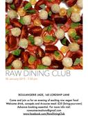 Raw Dining Club - Friday 30 January 2015