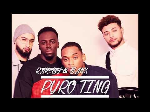 PYRO TING LYRICS  - RAK-SU