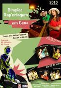 Simples Rap'ortagem em Cena  - Teatro Vila Velha