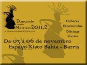 II Encontro Dançando Nossas Matrizes: um diálogo entre as Danças Afros Brasileiras, Salvador/BA.