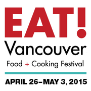 EAT! VANCOUVER FOOD AND COOKING FESTIVAL