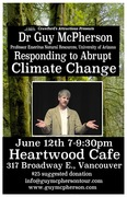 RESPONDING TO ABRUPT CLIMATE CHANGE - With Guy McPherson
