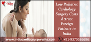 Low Pediatric Cardiology Surgery Costs Attract Foreign Patients to India