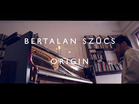 Bertalan Szűcs - Origin (Official Video)