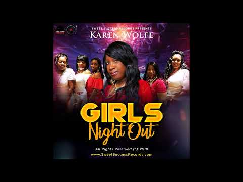 Karen Wolfe - Girls Night Out  on Sweet Succes Records LLC