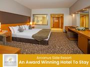 Arcanus Side Resort - An Award Winning Hotel To Stay