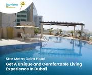 Star Metro Deira Hotel - Get A Unique and Comfortable Living Experience In Dubai