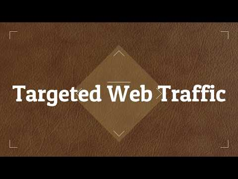 Buy Website Traffic - How To Get High Quality Website Traffic -Targeted Web Traffic