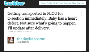 Tweet: Getting transported to NICU for C-section immediately. Baby has a heart defect. Not sure what's going to happen. I'll update after delivery.