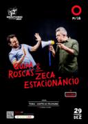 ESPECTÁCULOS: Quim Roscas & Zeca Estacionâncio - Freamunde