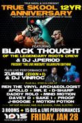 True Skool 12yr Anniversary ft. Black Thought (The Roots) w/ DJ J.Period, Zumbi (Zion I), Vin Roc, Apollo, Mind Motion, Sake 1, Mr. E, D-Sharp, Davey D......