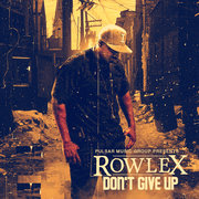 Don't give Up by Rowlex