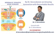 MIS Spine Surgery by Dr Karunakaran – an Amazing Innovation with Remarkable Results