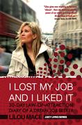 I LOST MY JOB AND I LIKED IT