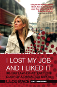 I LOST MY JOB AND I LIKED IT