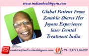 Global Patient from Zambia Shares her joyous experience laser Dental treatment India