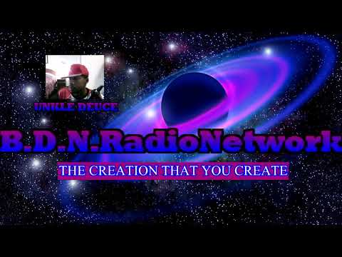 B.D.N.RadioNetwork EPSD #10 THE CREATION THAT YOU CREATE