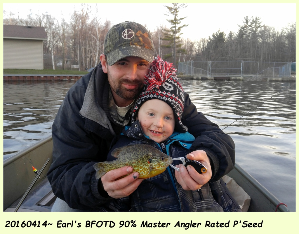 0414161950a Earl's BFOTD!! 90% Master Angler Rated P'Seed