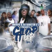 Unfufu and Da Bang'em G's Chop It Up Vol.3