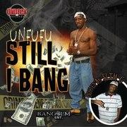 Still I Bang/ Hosted By: Slim G