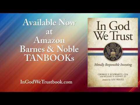 In God We Trust: Morally Responsible Investing By George P. Schwartz, CFA