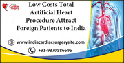 Low Costs Total Artificial Heart Procedure Attract Foreign Patients to India