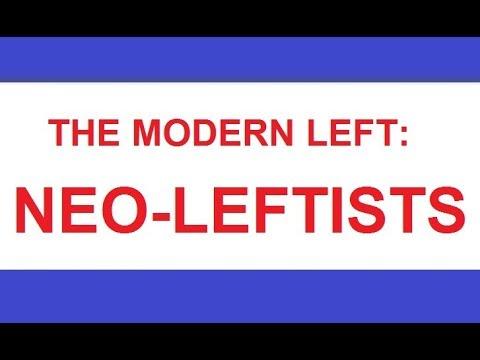 The Modern Left: NEO-LEFTISTS