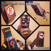 Rise Uppers Walk Among Us