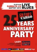 BLUES CARGO 25 YEARS ANNIVERSARY PARTY at LAZY CLUB 23 Μαρτίου 2013