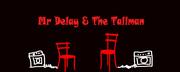 Mr Delay & The Tallman