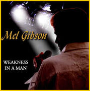 Weakness In a Man - CD by Mel Gibson