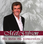 My Kind of Christmas- CD by Mel Gibson