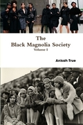 On Sale Now: The Black Magnolia Society Volume 1