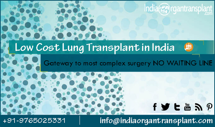 Get Freedom from Terminal Heart Diseases with Low-Cost Lung Transplant in India