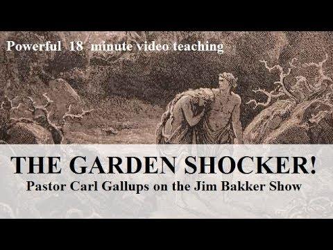 The Garden SHOCKER!  Carl Gallups on The JIM BAKKER SHOW