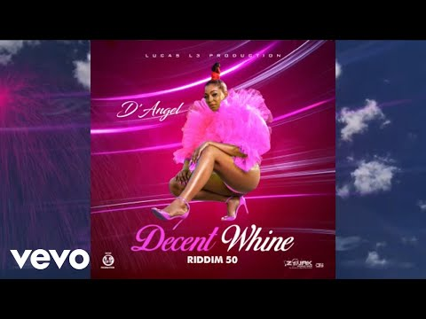 D'Angel - Decent Whine | Official Audio |