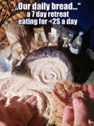 Our daily bread...