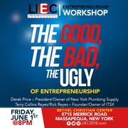 Entrepreneurship Workshop - The Good, The Bad, The Ugly of Entrepreneurship