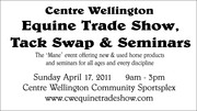 Centre Wellington Equine Trade Show, Tack Swap & Seminars