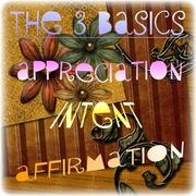The 3 Basics Group (Appreciation-Affirmation-Intent)