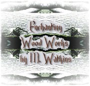 Enchanting Wood Works by M. Watkins