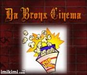 DA BRONX CINEMA