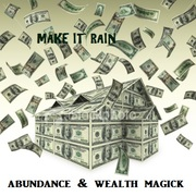 Make it Rain: Abundance & Wealth Magick