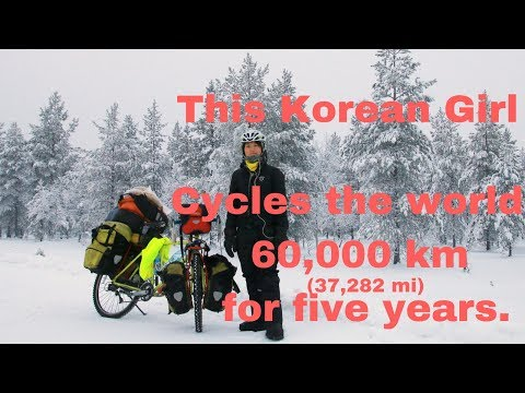 This Korean solo girl cycles the world over 60,000 km for five years.